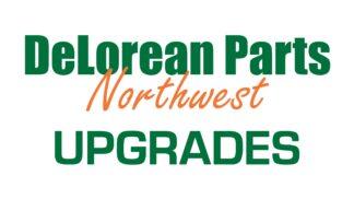 DeLorean Parts Northwest Upgrades